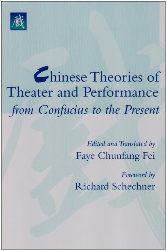 ze book/buy at www.amazon.com/Chinese-Theories-Theater-Performance-Confucius/dp/0472089234