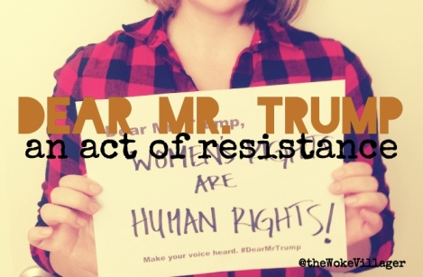 Dear Mr. Trump an act of resistance @theWokeVillager