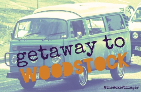 Getaway to Woodstock @theWokeVillager