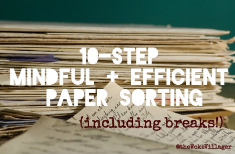 10-step mindful and efficient paper sorting, @theWokeVillager