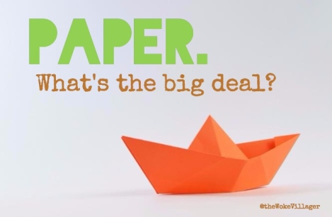 Paper. What's the big deal?